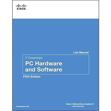 IT Essentials: PC Hardware and Software Lab Manual (5th Edition) (Lab Companion)