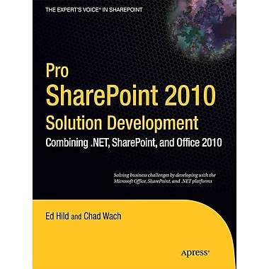 Pro SharePoint 2010 Solution Development: