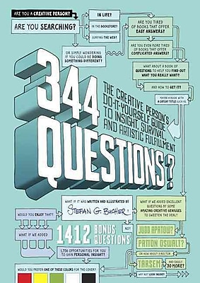 344 Questions: The Creative Person's Do-It-Yourself Guide to Insight, Survival & Fulfillment