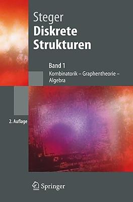 Diskrete Strukturen: Band 1: Kombinatorik, Graphentheorie, Algebra