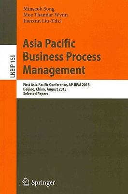 Asia Pacific Business Process Management: First Asia Pacific Conference