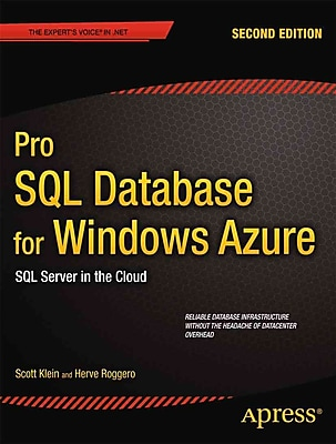Pro SQL Database for Windows Azure: SQL Server in the Cloud