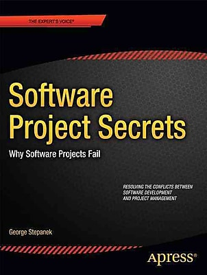 Software Projects Secrets: Why Software Projects Fail