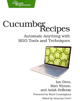Cucumber Recipes: Automate Anything with BDD Tools and Techniques