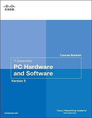 IT Essentials PC Hardware and Software Course Booklet, Version 5 (Course Booklets)