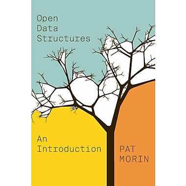 Open Data Structures: An Introduction (Open Paths to Enriched Learning)