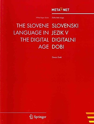 The Slovene Language in the Digital Age (White Paper Series) (English and Slovene Edition)