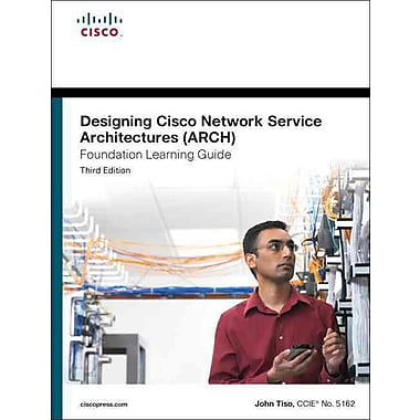 Designing Cisco Network Service Architectures (ARCH) Foundation Learning Guide