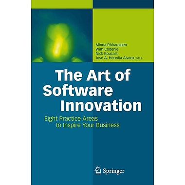 The Art of Software Innovation: Eight Practice Areas to Inspire your Business