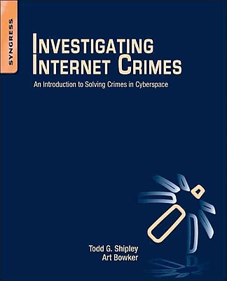 Investigating Internet Crimes: An Introduction to Solving Crimes in Cyberspace