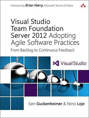 Visual Studio Team Foundation Server 2012: Adopting Agile Software Practices