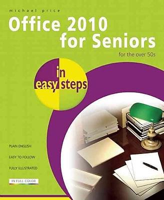Office 2010 for Seniors in Easy Steps: For the Over 50s