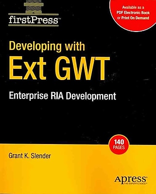 Developing with Ext GWT: Enterprise RIA Development (FirstPress)
