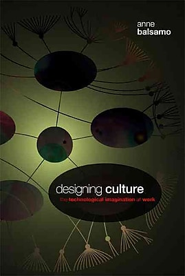 Designing Culture: The Technological Imagination at Work