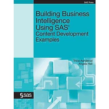 Building Business Intelligence Using SAS: Content Development Examples