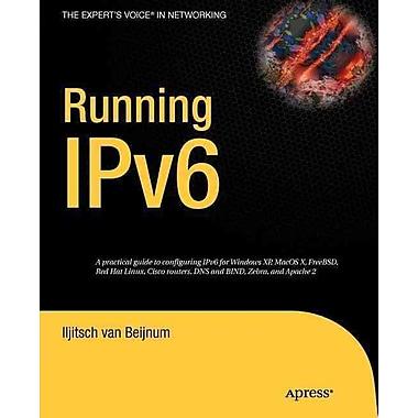 Running IPv6 (Expert's Voice in Networking)