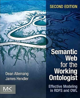 Semantic Web for the Working Ontologist, Second Edition