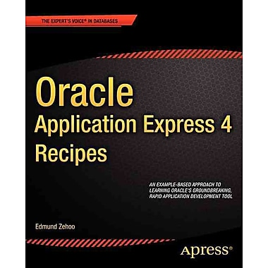 Oracle Application Express 4 Recipes