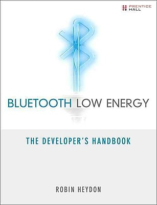 Bluetooth Low Energy: The Developer's Handbook
