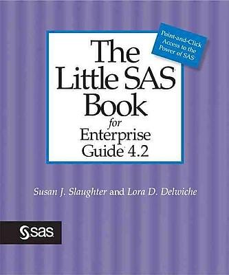 The Little SAS Book for Enterprise Guide 4.2