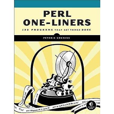 Perl One-Liners: 130 Programs That Get Things Done