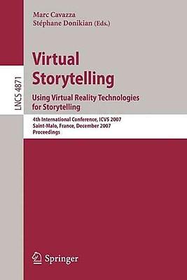 Virtual Storytelling. Using Virtual Reality Technologies for Storytelling