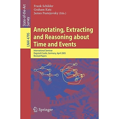 Annotating, Extracting and Reasoning about Time and Events: International Seminar