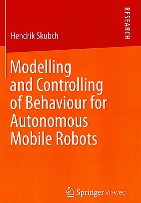 Modelling and Controlling of Behaviour for Autonomous Mobile Robots