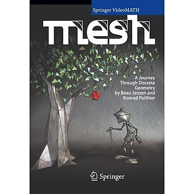 MESH: A Journey Through Discrete Geometry (Springer VideoMATH)