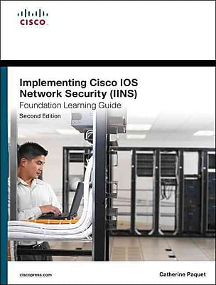 Implementing Cisco IOS Network Security Foundation Learning Guide Catherine Paquet Hardcover