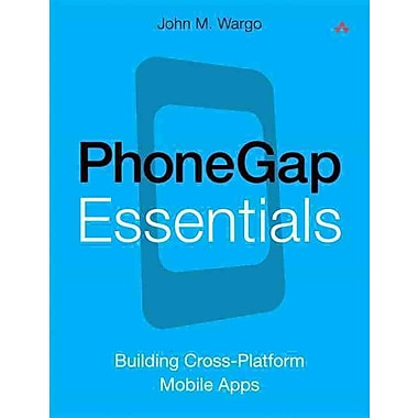 PhoneGap Essentials: Building Cross-Platform Mobile Apps