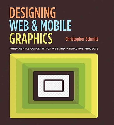 Designing Web and Mobile Graphics Christopher Schmitt Paperback