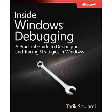 Inside Windows Debugging: A Practical Guide to Debugging and Tracing Strategies in Windows