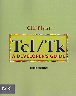Tcl/Tk, Third Edition: A Developer's Guide