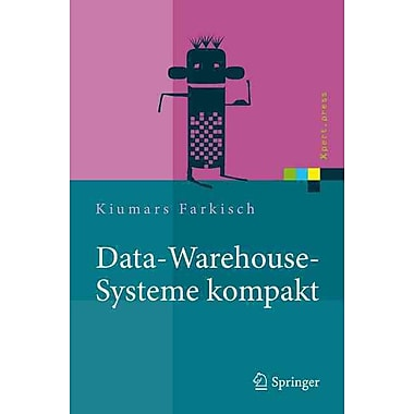 Data-Warehouse-Systeme kompakt: Aufbau, Architektur, Grundfunktionen (German)