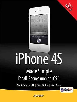 iPhone 4S Made Simple: For iPhone 4S and Other iOS 5-Enabled iPhones