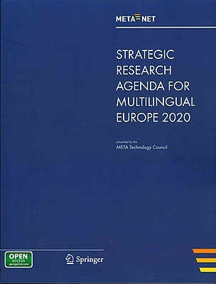 META-NET Strategic Research Agenda for Multilingual Europe 2020 (White Paper Series)