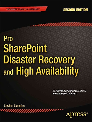 Pro SharePoint Disaster Recovery and High Availability (Expert's Voice in Sharepoint)