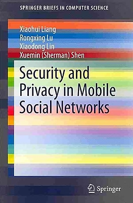 Security and Privacy in Mobile Social Networks (SpringerBriefs in Computer Science)