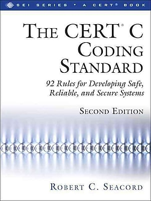 The CERT® C Coding Standard, Second Edition Robert C. Seacord Paperback