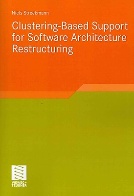 Clustering-Based Support for Software Architecture Restructuring (Software Engineering Research)