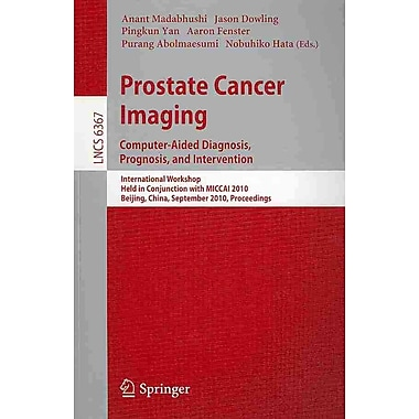 Prostate Cancer Imaging: Computer-Aided Diagnosis, Prognosis, and Intervention