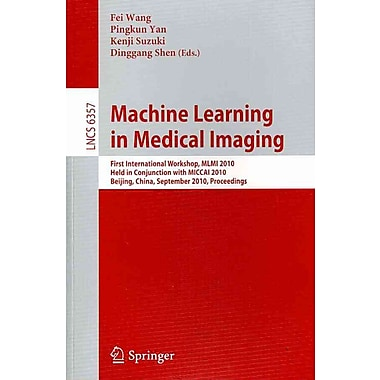 Machine Learning in Medical Imaging: First International Workshop
