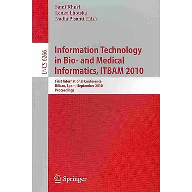 Information, Technology in Bio- and Medical Informatics ITBAM 2010