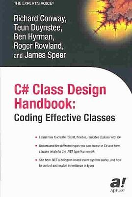 C# Class Design Handbook: Coding Effective Classes (Expert's Voice)