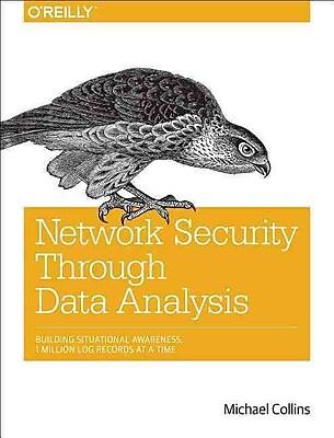 Network Security Through Data Analysis: Building Situational Awareness