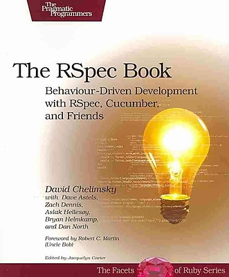 The RSpec Book: Behaviour Driven Development with RSpec, Cucumber & Friends