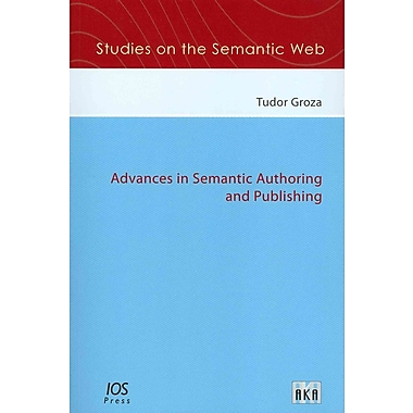 Advances in Semantic Authoring and Publishing