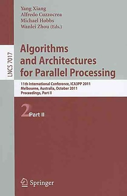 Algorithms and Architectures for Parallel Processing, Part II