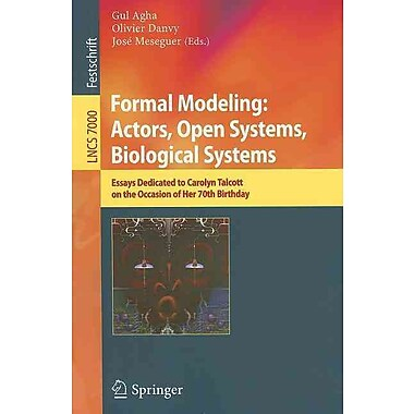 Formal Modeling: Actors; Open Systems, Biological Systems